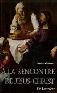 A LA RENCONTRE DE JESUS-CHRIST