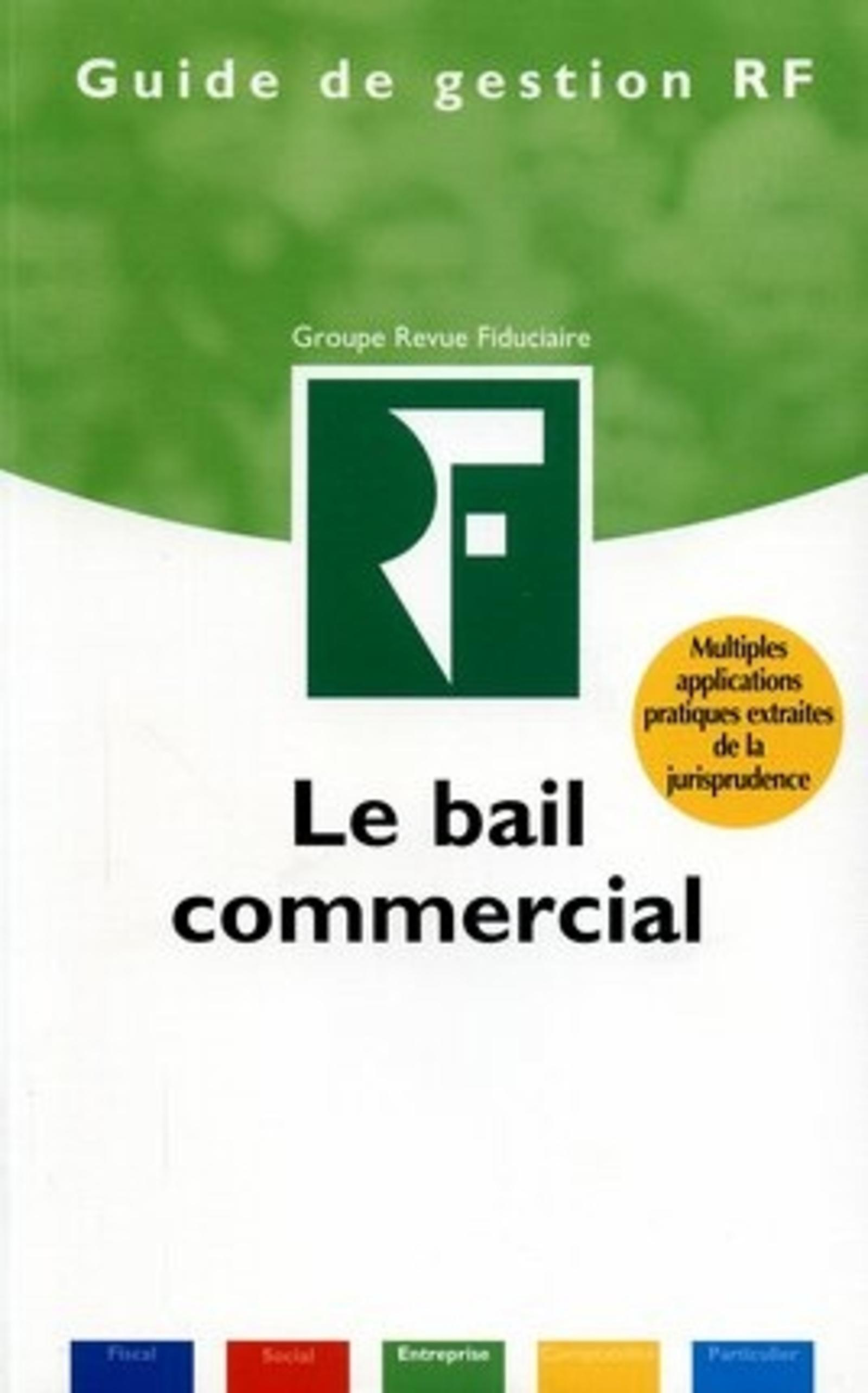 LE BAIL COMMERCIAL MULTIPLES APPLICATIONS PRATIQUES EXTRAITES DE LA JURISPRUDENC