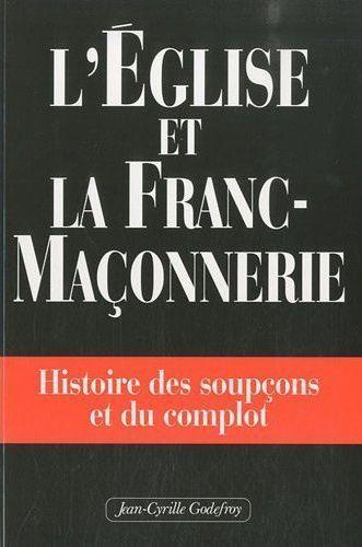 EGLISE ET LA FRANC-MACONNERIE (L')