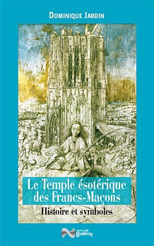 TEMPLE ESOTERIQUE DES FRANCS-MACONS (LE)