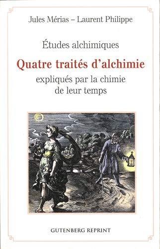 ETUDES ALCHIMIQUES QUATRE TRAITES D'ALCHIMIE