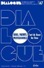 DIALOGUE 147 - BEBES PARENTS PROFESSIONNELS - ART DE TISSER LIENS