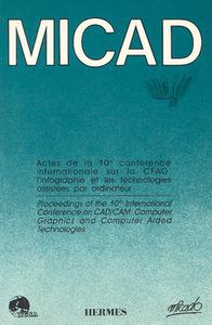 MICAD 91 EN 2 VOLUMES ACTES DE LA 10E CONFERENCE INT SUR LA CFAO L'INFOGRAPHIE ET LES TECHNOLOGIES A