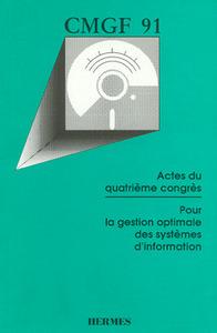 CMGF 91 POUR LA GESTION OPTIMALE DES SYSTEMES D'INFORMATION ACTES DU 4EME CONGRES
