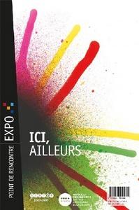 ICI, AILLEURS - ACCOMPAGNEMENT DE L'EXPOSITION D'ART CONTEMPORAIN (MARSEILLE-PROVENCE 2013)