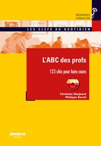 L'ABC DES PROFS - 123 CLES POUR FAIRE COURS