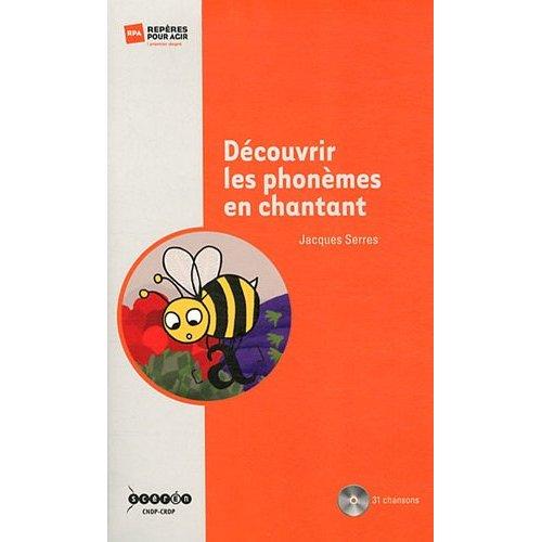 DECOUVRIR LES PHONEMES EN CHANTANT - 31 CHANSONS