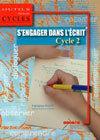 S'ENGAGER DANS L'ECRIT AU CYCLE 2