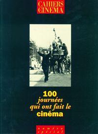 100 JOURNEES QUI ONT FAIT LE CINEMA