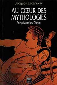 AU COEUR DES MYTHOLOGIES - EN SUIVANT LES DIEUX
