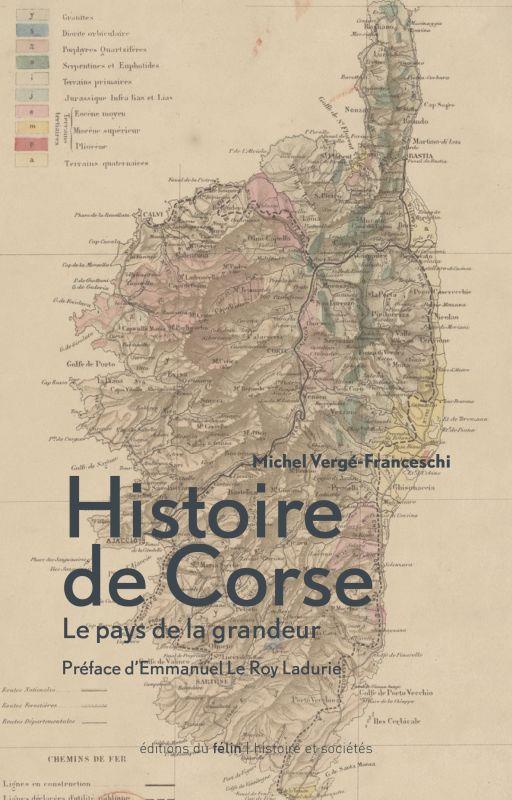 HISTOIRE DE CORSE - LE PAYS DE LA GRANDEUR