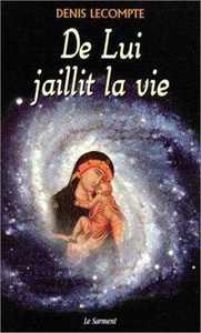 DE LUI JAILLIT LA VIE