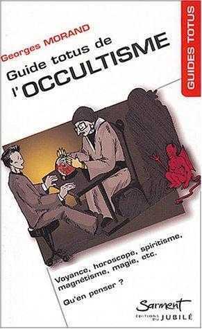 GUIDE TOTUS - DE L'OCCULTISME