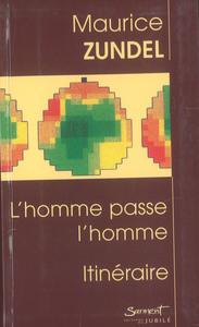L'HOMME PASSE L'HOMME