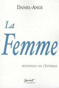LA FEMME - SENTINELLE DE L INVISIBLE