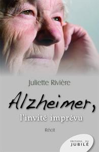 ALZHEIMER , L'INVITE IMPREVU