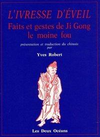 IVRESSE D'EVEIL FAITS ET GESTE DE JI GONG LE MOINE FOU (L')