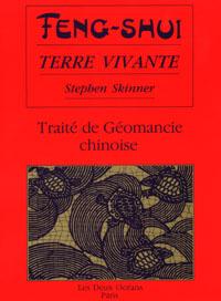 FENG-SHUI TERRE VIVANTE TRAITE DE GEOMANCIE CHINOISE