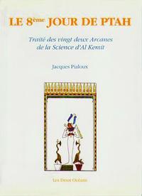 JOUR DE PTAH TRAITE DES 22 ARCANES DE LA SCIENCE D'AL KEMIT (LE)