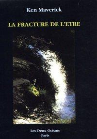 FRACTURE DE L'ETRE (LA)