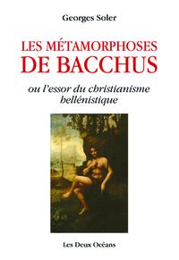 METAMORPHOSES DE BACCHUS (LES)