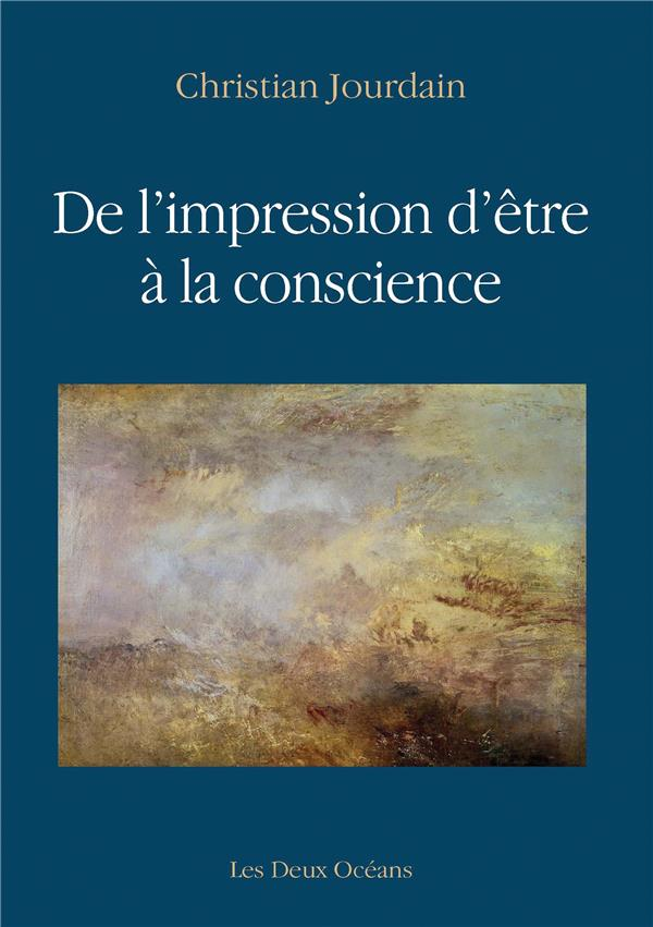 DE L'IMPRESSION D'ETRE A LA CONSCIENCE
