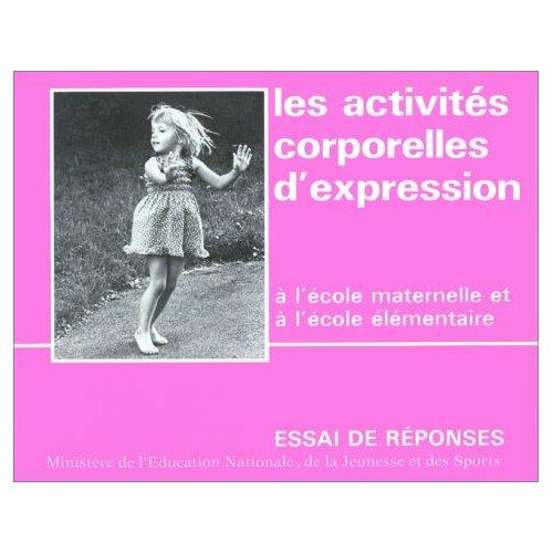 ACTIVITES CORPORELLES D'EXPRESSION A L'ECOLE MATERNELLE ET A L'ECOLE ELEMENTAIRE