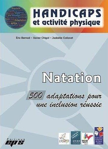 NATATION. 500 ADAPTATIONS POUR UNE INCLUSION REUSSIE