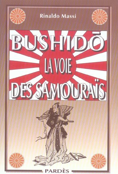 BUSHIDO LA VOIE DES SAMOURAIS