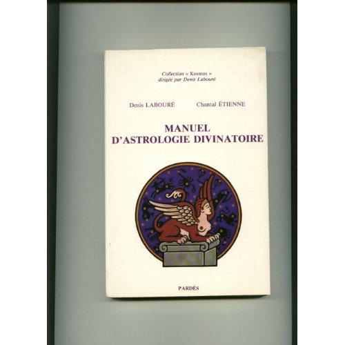 MANUEL D'ASTROLOGIE DIVINATOIRE