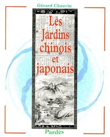 JARDINS CHINOIS ET JAPONAIS (LES)