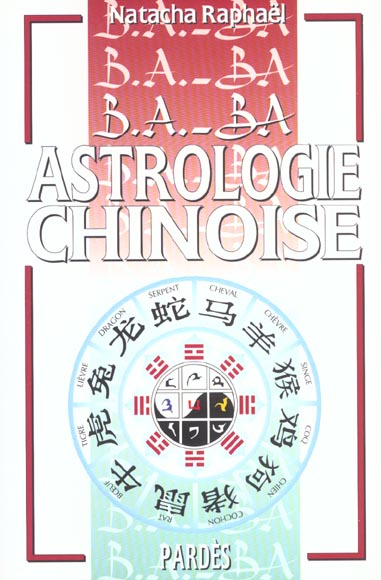 B.A. - BA DE L'ASTROLOGIE CHINOISE