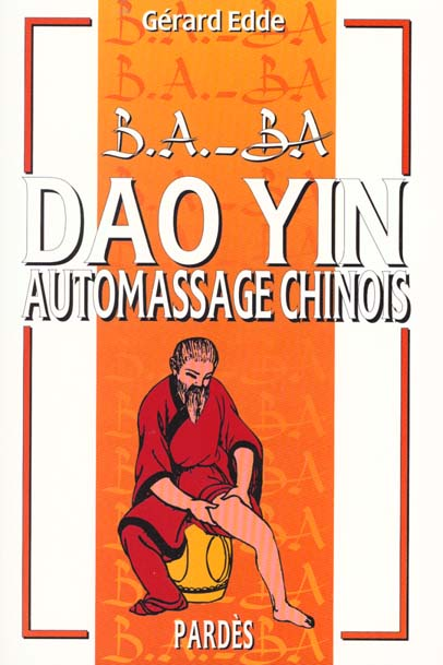 B.A. - BA DE DAO YIN (AUTOMASSAGE CHINOIS)