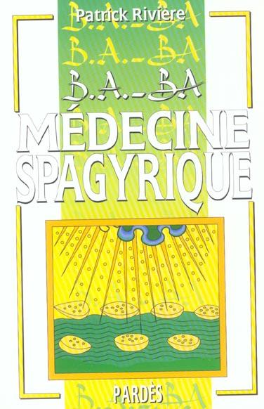 B.A. - BA DE LA MEDECINE SPAGYRIQUE