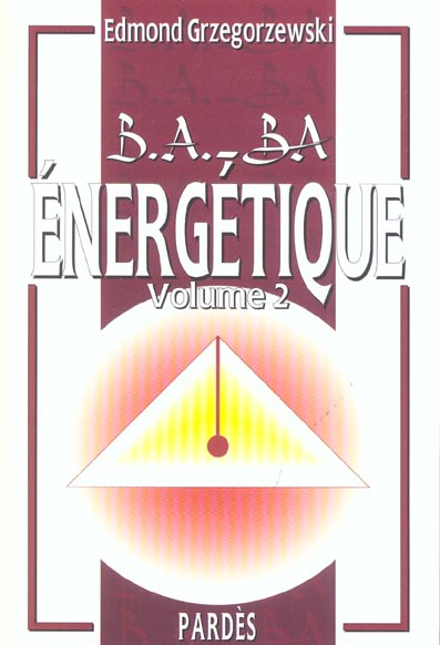 B.A. - BA ENERGETIQUE VOLUME 2