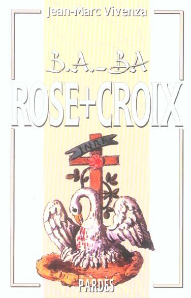 B.A. - BA ROSE CROIX