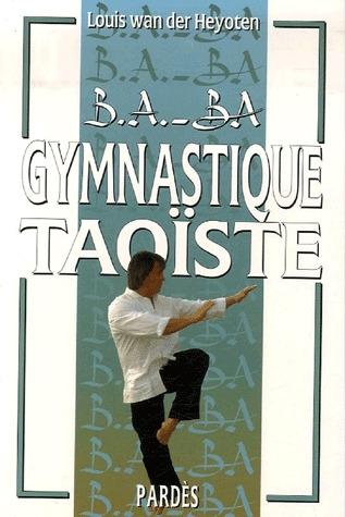 B.A. - BA DE LA GYMNASTIQUE TAOISTE