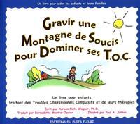 GRAVIR UNE MONTAGNE DE SOUCIS POUR DOMINER SES T.O.C. UN LIVRE POUR AIDER LES EN