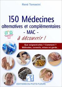 150 MEDECINES  ALTERNATIVES ET COMPLEMENTAIRES MAC