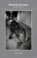PAUVRES DE NOUS PHOTO NOTES N 5 - TEXTE DE ANNICK COJEAN