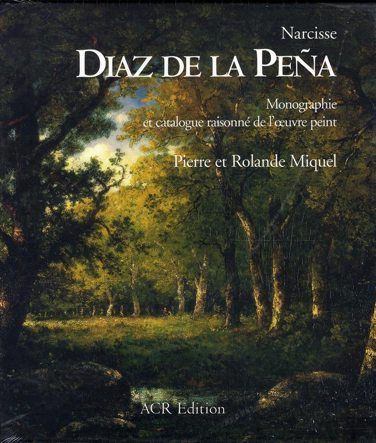 NARCISSE DIAZ DE LA PENA - MONOGRAPHIE ET CATALOGUE
