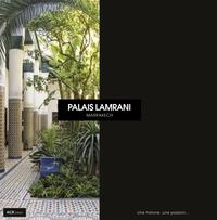 PALAIS LAMRANI - UNE HISTOIRE, UNE PASSION...