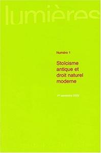 LUMIERES, N  1/2003. STOICISME ANTIQUE ET DROIT NATUREL MODERNE