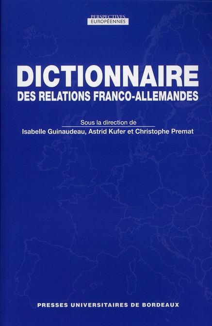 DICTIONNAIRE DES RELATIONS FRANCO ALLEMANDES