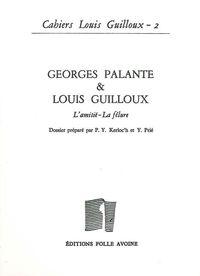 CAHIERS LOUIS GUILLOUX N 2 - LOUIS GUILLOUX ET GEORGES PALANTE