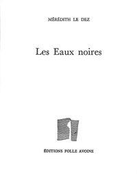EAUX NOIRES (LES)