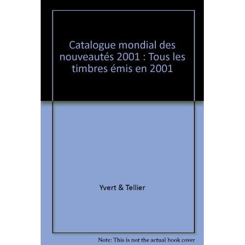 CATALOGUE MONDIAL DES TIMBRES DE L'ANNEE 2001