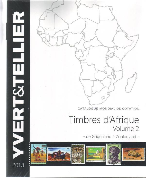 AFRIQUE VOLUME 2 - 2018 (TIMBRES DES PAYS D AFRIQUE DE GRIQUALAND A ZOULOULAND)