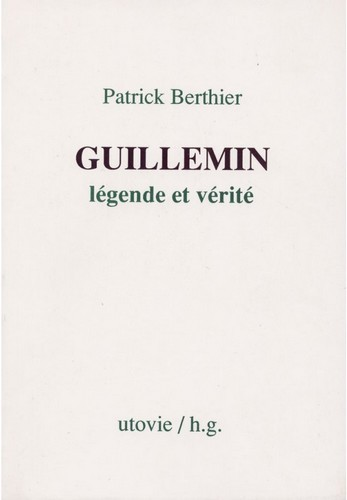GUILLEMIN LEGENDE ET VERITE