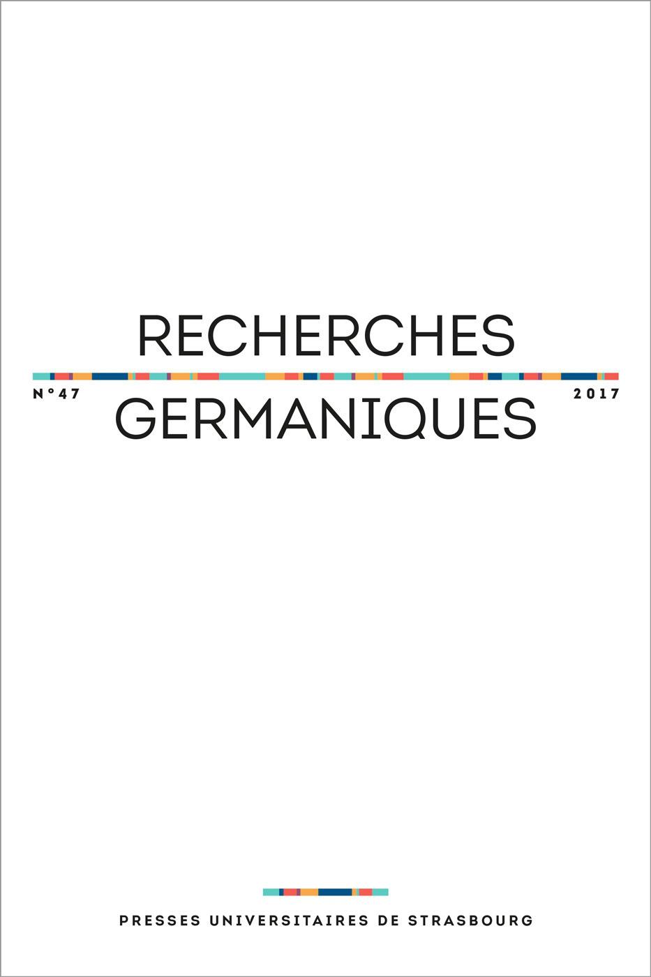 RECHERCHES GERMANIQUES N  47/2017. VARIA